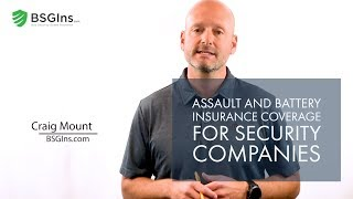 Assault and Battery Insurance Coverage for Security Companies