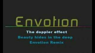 The Doppler effect - Beauty hides in the deep Envotion remix