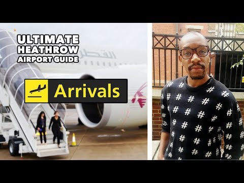 London Heathrow Airport Ultimate Guide - ARRIVALS