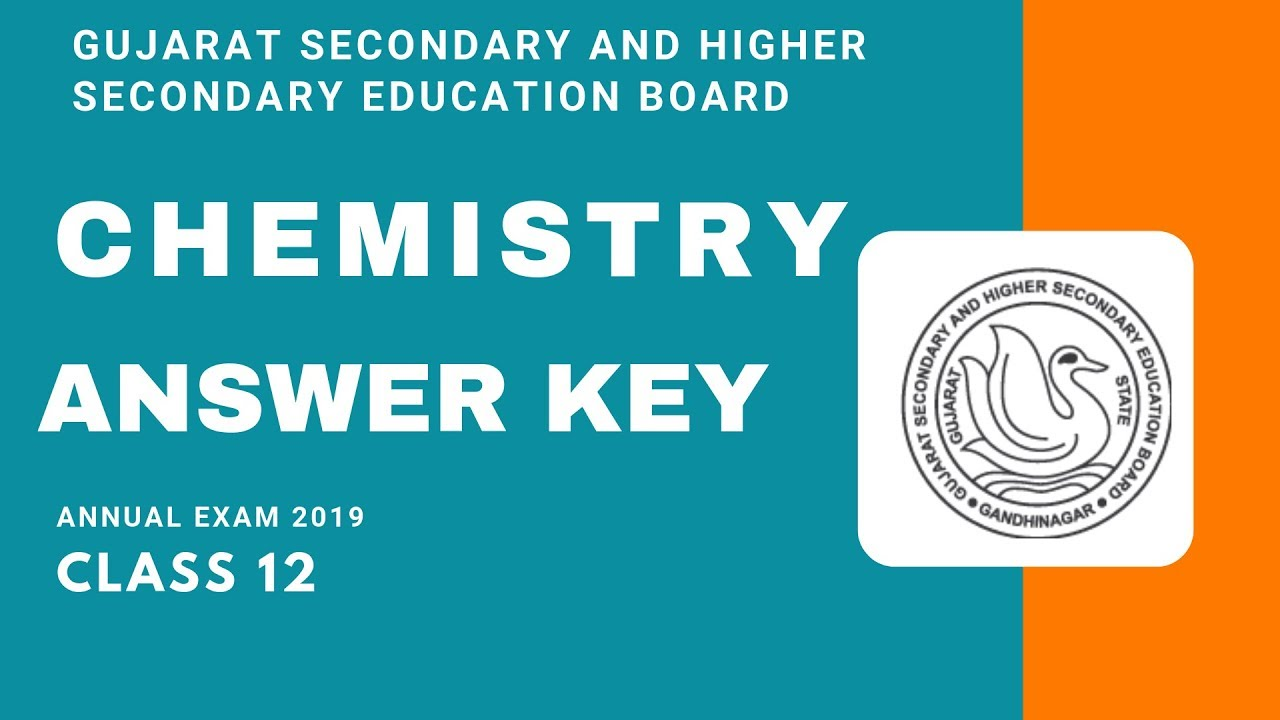GSEB Class 12 Chemistry (052) Exam 2019 Answer Key – All set 09/03/2019  www gseb org