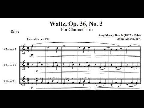 Amy Marcy Beach - Waltz Op. 36 No. 3 Arranged for Clarinet Trio