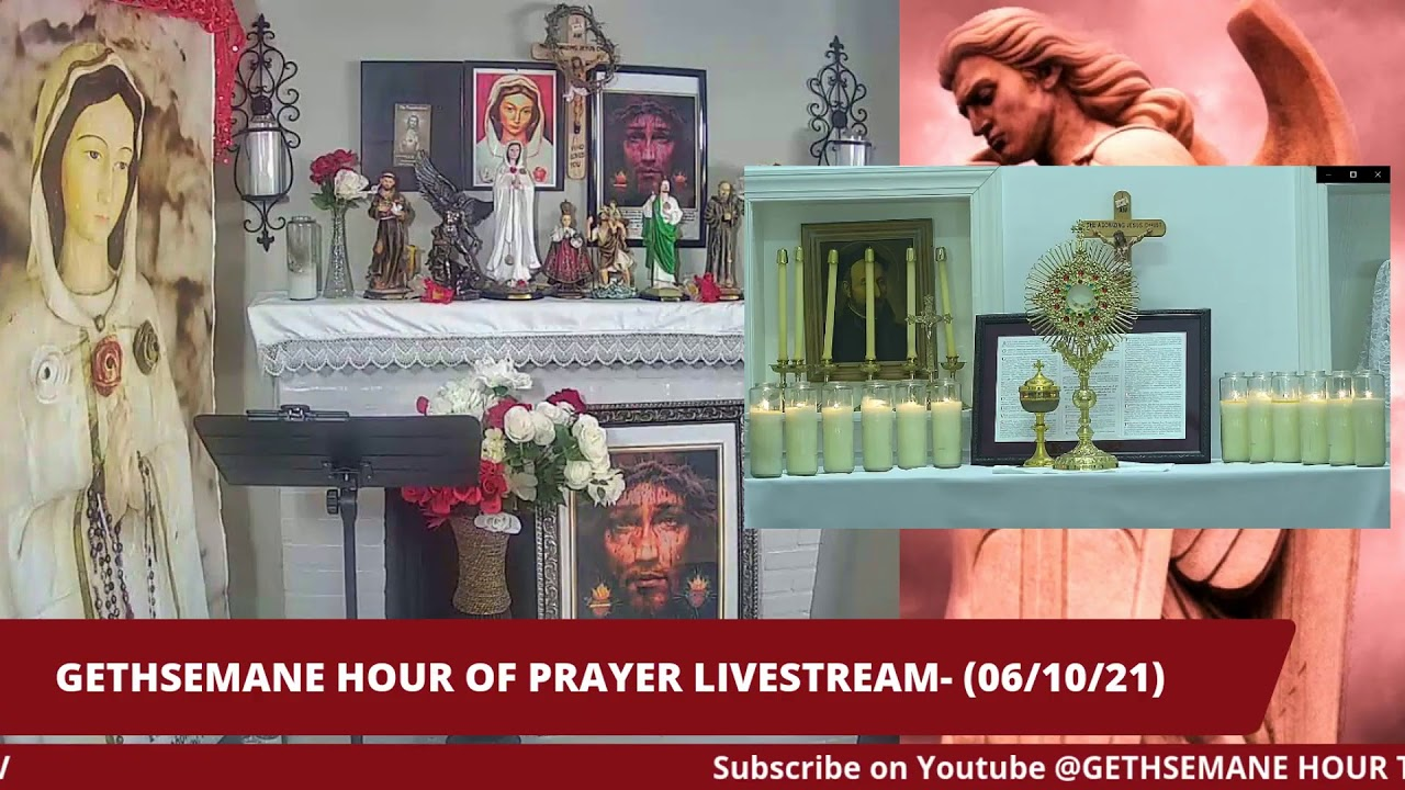 GETHSEMANE HOUR OF PRAYER -LIVESTREAM (06/10/21)