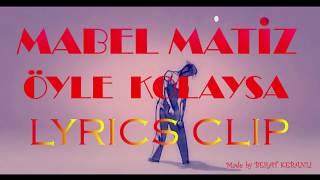 Mabel Matiz - Öyle Kolaysa Sözleri (Animasyon Lyrics Klip)