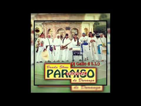Y Que Me Siga La Banda,,, Paraiso Tropical De Durango Mix Dj Gallo D S.L:)