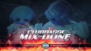 CLUBBASSE - MIX & DONE (EXTENDED EDIT)