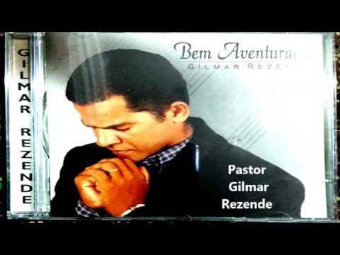 Gilmar Rezende - Bem Aventurado