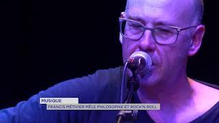 Musique : Francis Métivier mêle philosophie et Rock'N Roll