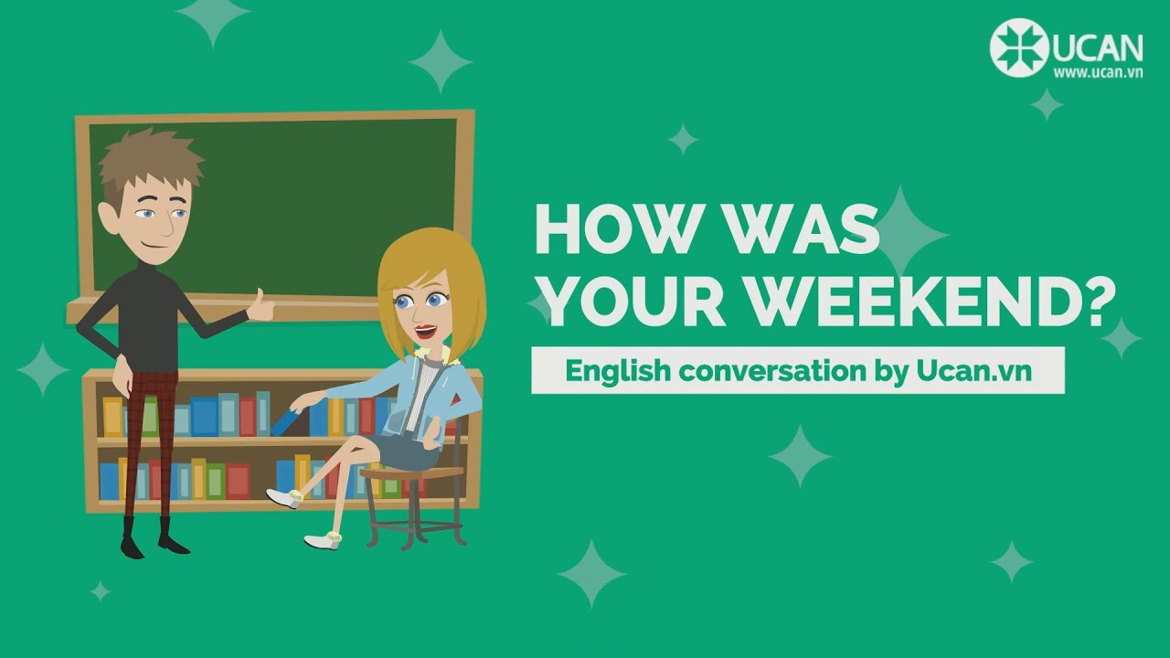 Learn English Conversation: Lesson 14  How was your weekend?