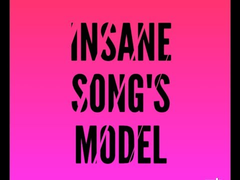 insane song's model