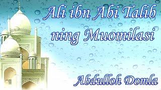 Abdulloh Domla Ali Ibn Abi Talib R A Muomilasi