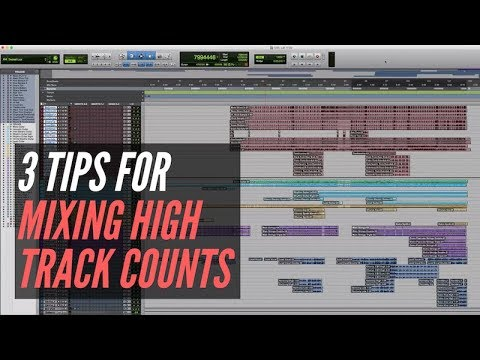 3 Mixing Tips For High Track Count Songs – RecordingRevolution.com