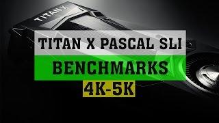 NVIDIA TITAN X PASCAL SLI BENCHMARKS | PASCAL TITAN X SLI 4K BENCHMARKS | 6950X |  ThirtyIR