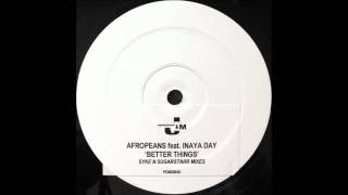 Afropeans feat. Inaya Day - Better Things (Syke´N Sugarstarr Remix)