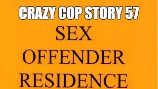 Crazy Cop Story 57 - Arresting Pregnant Woman - Setting Up Sex Offenders