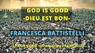 Francesca Battistelli – God iṡ Good //acoustic// (Lyrics video + traduction FRANÇAISE)