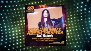 Felix Jaehn Feat Jasmine Thompson Ain T Nobody Alexx Slam Alexey Obuhov Ft T Paul Sax Remix