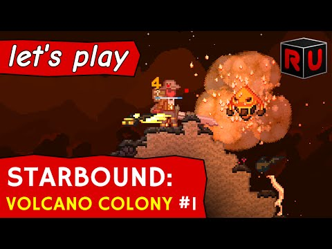 A Disaster from Beginning to End | Let's play Starbound Volcano Colony ep 1