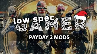 Payday 2: Super low graphics Mods (Holiday Special)