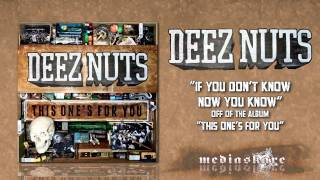 Watch Deez Nuts If You Dont Know Now You Know video