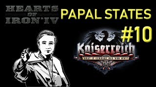 HoI4 - Kaiserreich - Papal States - Uniting the Catholic Lands - Part 10