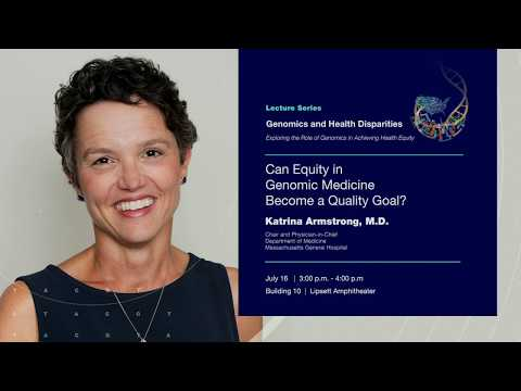 Can Equity in Genomic Medicine Become a Quality Goal? - Katrina Armstrong