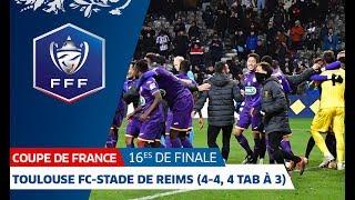 16es de finale : Toulouse FC-Stade de Reims (4-4, 4 tab à 3) : le résumé, Coupe de France I FFF 2019