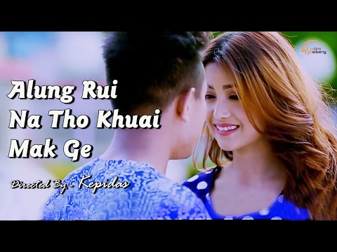 Alung Rui Na Tho Khwoi Mak Ge - Official Movie Songs Release 2017