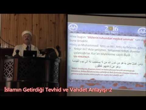 islamın getirdiği tevhid ve vahdet anlayışı2 15.04.2016kurucaşile