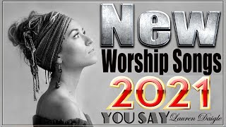 The Best 100 Praise and Worship Songs Playlist || Best Gospel Songs All Time - Best Worship Songs