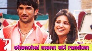 Chanchal Mann Ati Random - Song - Shuddh Desi Romance