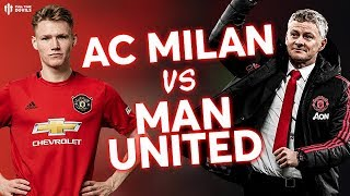 AC MIILAN vs MAN UTD Pre-Season Preview