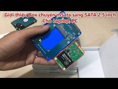 Giới thiệu Box chuyển SSD mSata sang SATA 2.5 cho Laptop, PC