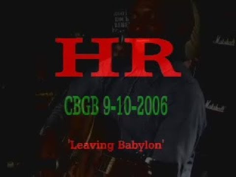H.R. (BAD BRAINS) - ' Leaving Babylon ' - Live at CBGB