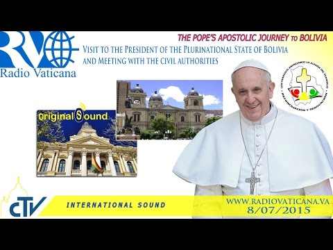 Pope Francis in Bolivia- Courtesy visit to the President and Meeting with the civil authorities