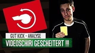 Videobeweis ist gescheitert! |Gut Kick Analyse