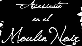 ASESINATO EN EL MOULIN NOIR Cortometraje - nuestroscortos.com