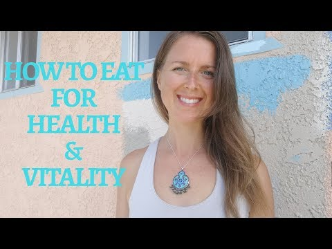 How to Eat for Health & Vitality - RAW VEGAN