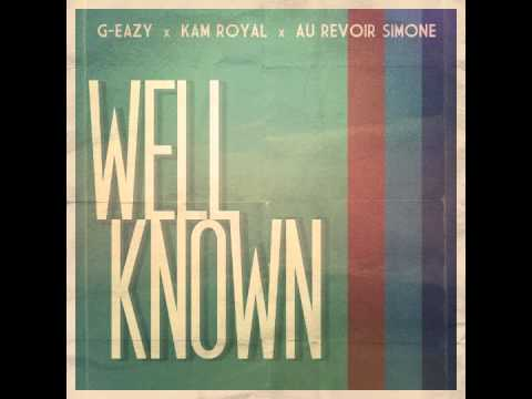 G-Eazy - Well-Known ft. KAM Royal