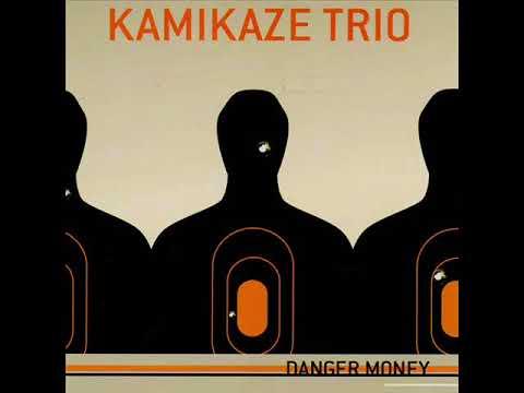 Kamikaze Trio - Danger Money (Full Album)