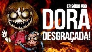 DORA DESGRAÇADA! - SMFH03 #09