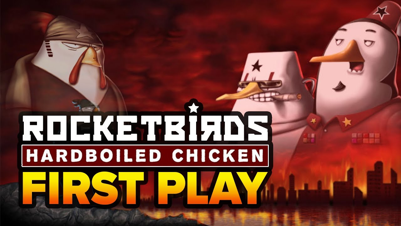 First Play: Rocketbirds: Hardboiled Chicken