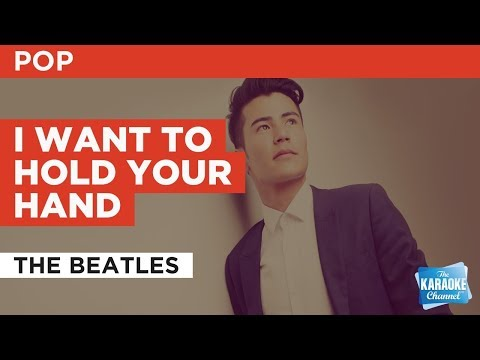 I Want To Hold Your Hand in the style of The Beatles  Karaoke with Lyrics