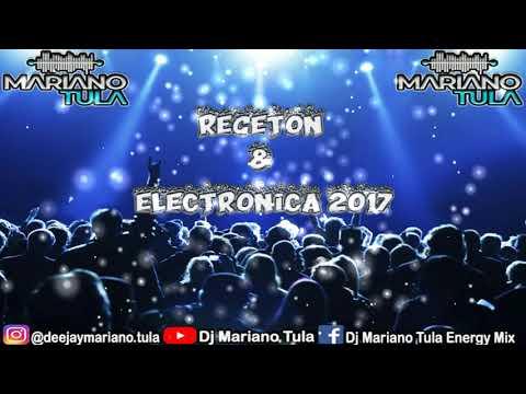 REGETON & ELECTRONICA 2017 - DJ MARIANO TULA ENERGY MIX