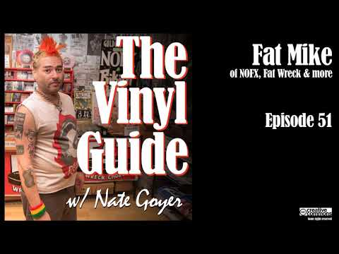Ep051 - Fat Mike of NOFX, Fat Wreck Chords & More - Longform Interview - The Vinyl Guide