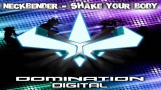 Neckbender   Shake Your Body Domination Digital  Released 25 6 14