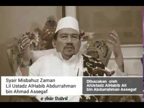 SYAIR MISBAHUZ ZAMAN LIL SAYYIDIL WALID AL-HABIB ABDURRAHMAN ASSEGAF