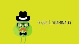 O que é Vitamina K?