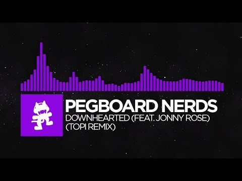 [Dubstep] - Pegboard Nerds - Downhearted (Topi Remix) [Monstercat EP Release]