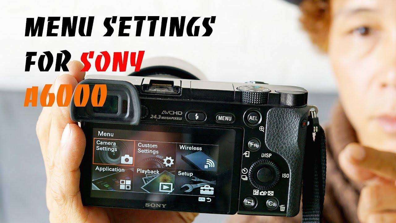 Hướng dẫn chi tiết cài đặt CHỤP &  QUAY Sony a6000 Phần 01