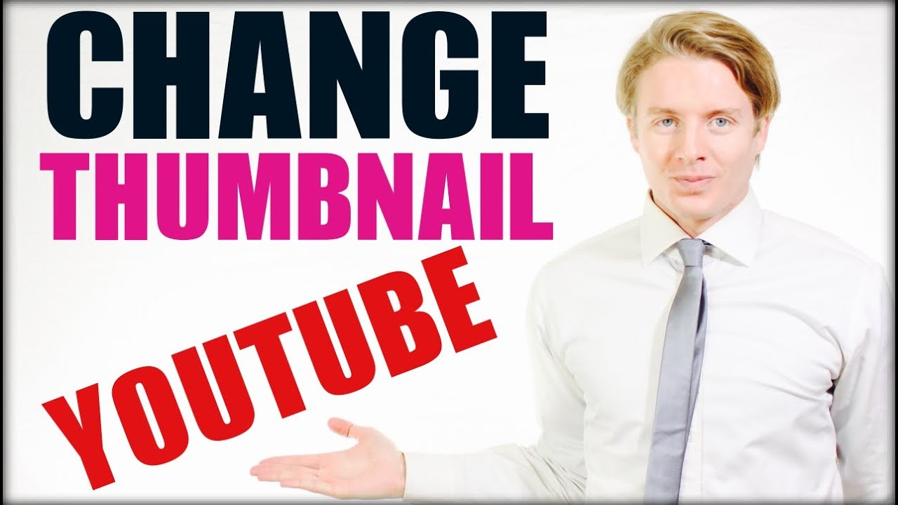 How To Change Thumbnail On Youtube Video 2016 Youtube